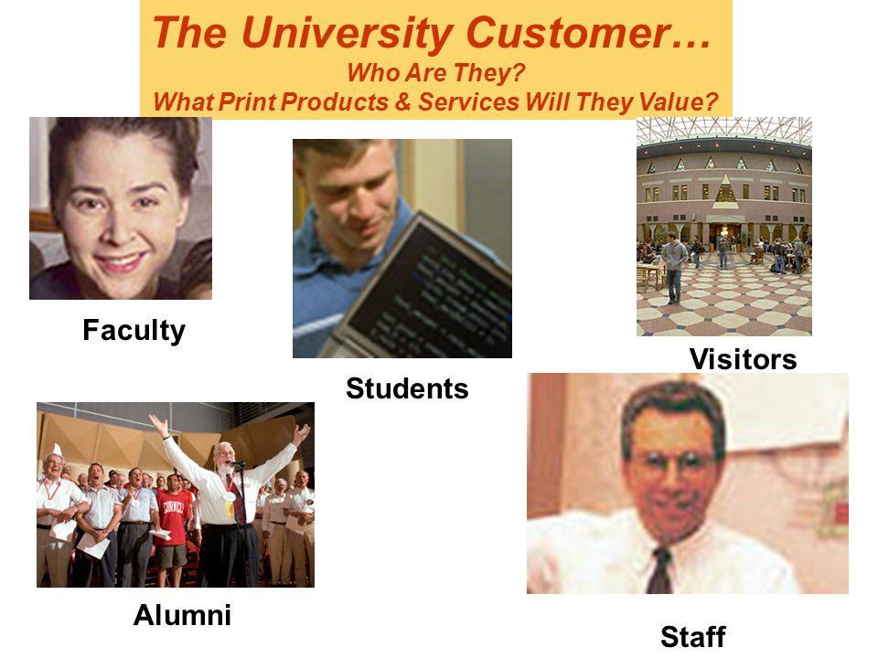 The University Customer… Who Are They. What Print Products & Services Will They Value.