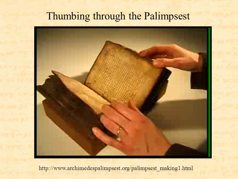 http://www.archimedespalimpsest.org/palimpsest_making1.html Thumbing through the Palimpsest