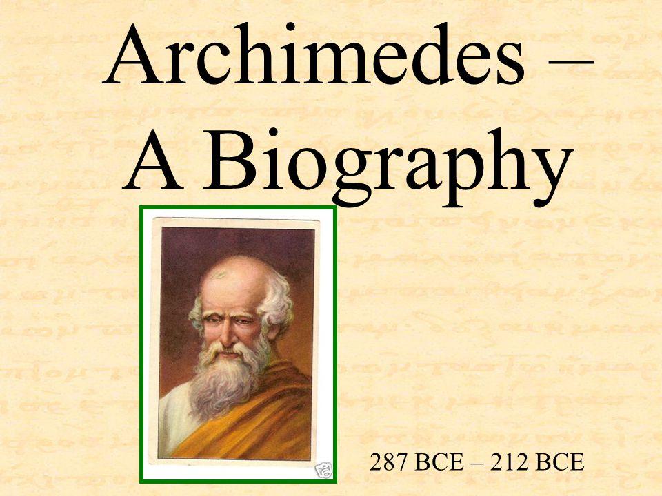 Archimedes – A Biography 287 BCE – 212 BCE