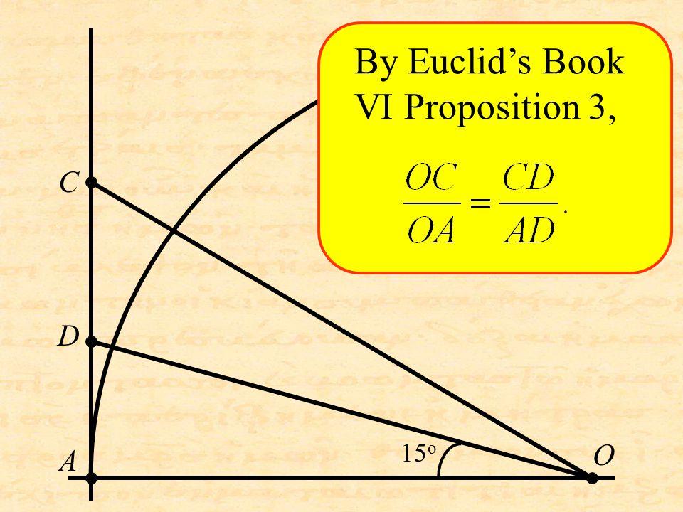 O C D A By Euclid's Book VI Proposition 3, 15 o