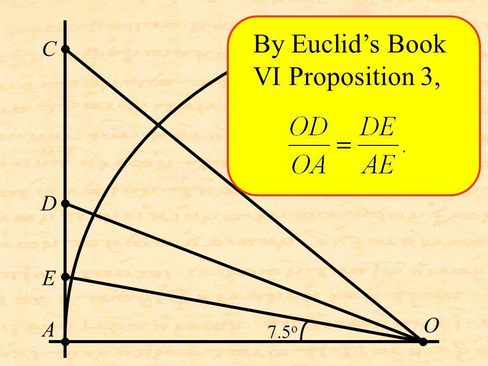 O C D A E By Euclid's Book VI Proposition 3, 7.5 o