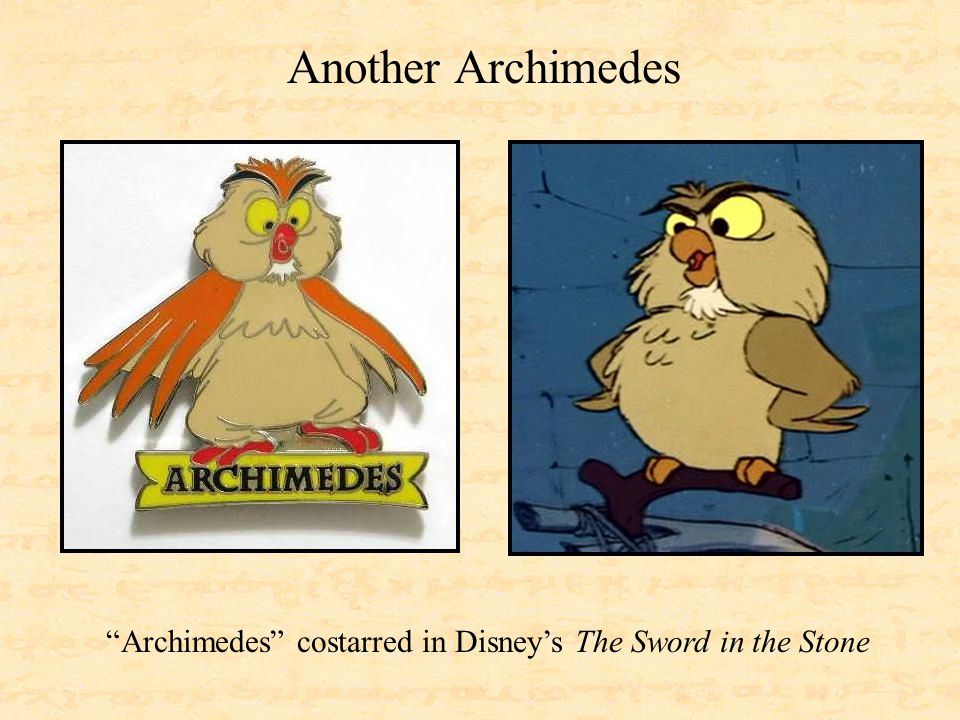 Archimedes costarred in Disney's The Sword in the Stone Another Archimedes