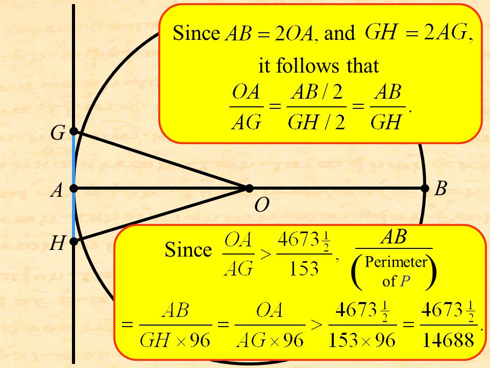 G H O A B Since and it follows that ( ) Since AB Perimeter of P