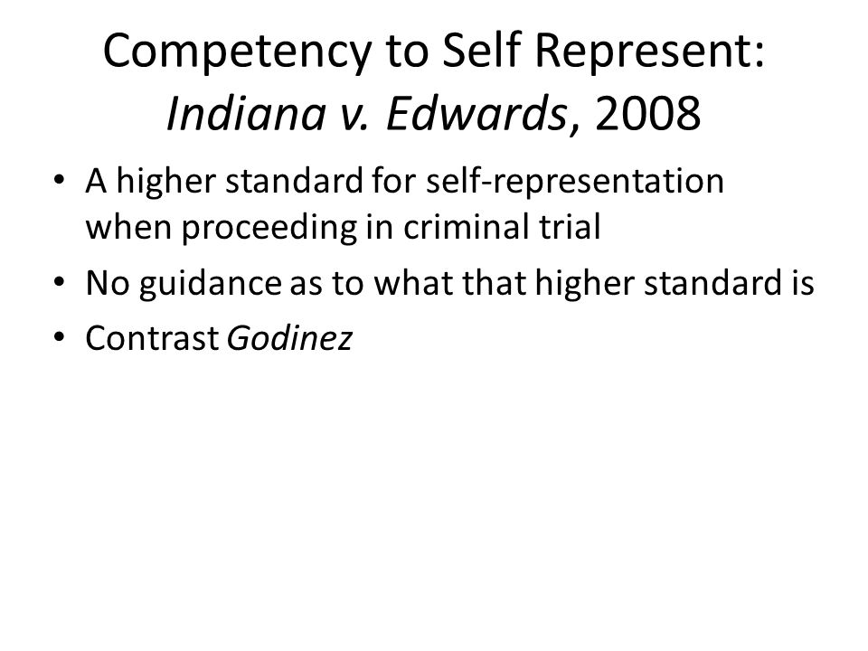 Competency to Self Represent: Indiana v.