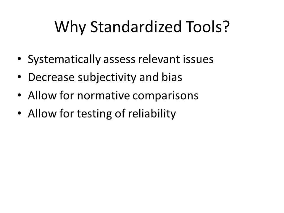 Why Standardized Tools.