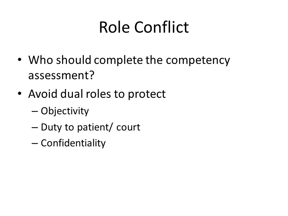 Role Conflict Who should complete the competency assessment.
