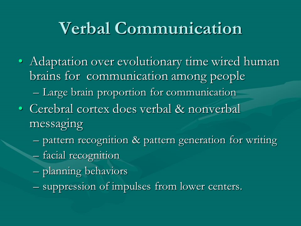 Verbal Communication Adaptation over evolutionary time wired human brains for communication among peopleAdaptation over evolutionary time wired human