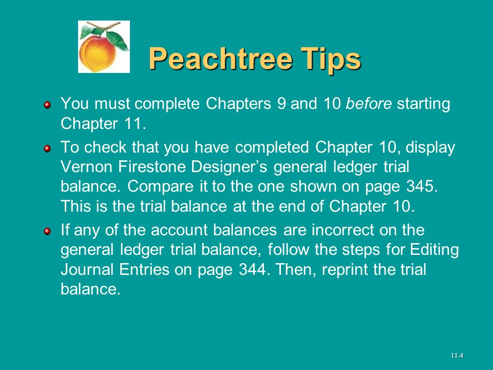 Peachtree Tips Peachtree Tips You must complete Chapters 9 and 10 before starting Chapter 11.