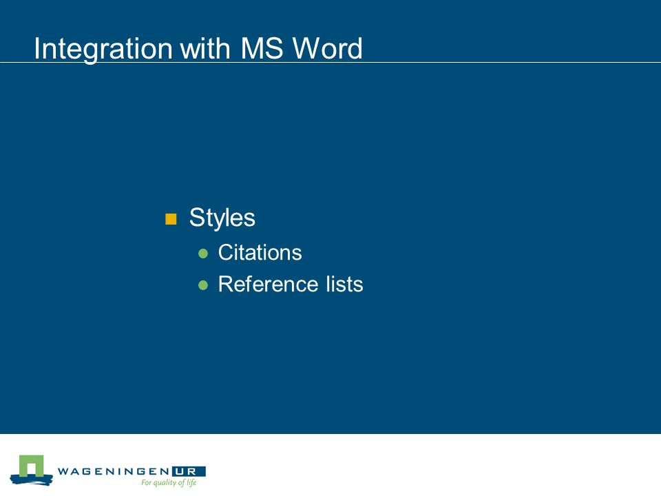 Integration with MS Word Styles Citations Reference lists