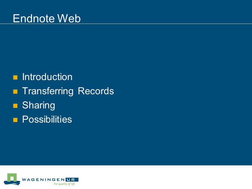 Endnote Web Introduction Transferring Records Sharing Possibilities