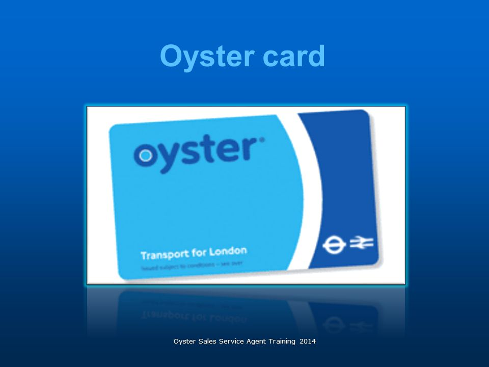 Oyster Sales Service Agent Training 2014 Oyster card