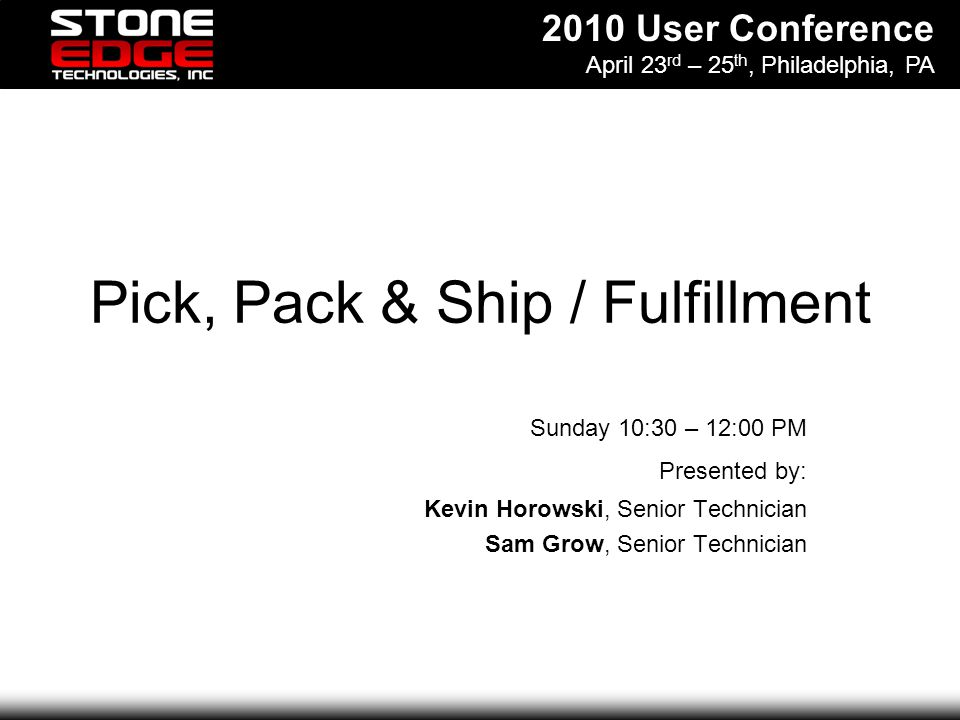 2010 User Conference April 23 rd – 25 th, Philadelphia, PA Shipping – Pack and Ship