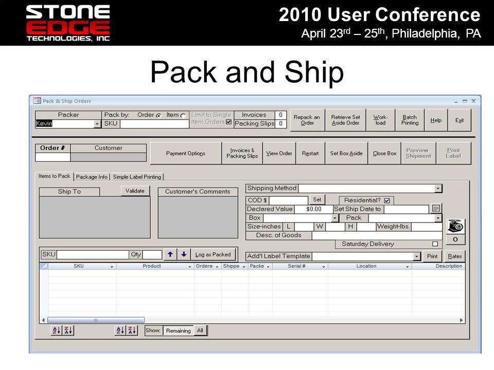 2010 User Conference April 23 rd – 25 th, Philadelphia, PA Shipping Internal External Applications
