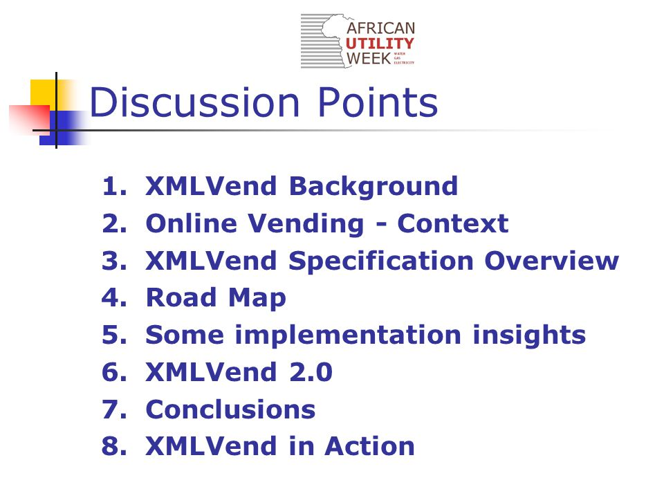 1.XMLVend Background 2.Online Vending - Context 3.XMLVend Specification Overview 4.Road Map 5.Some implementation insights 6.XMLVend 2.0 7.Conclusions