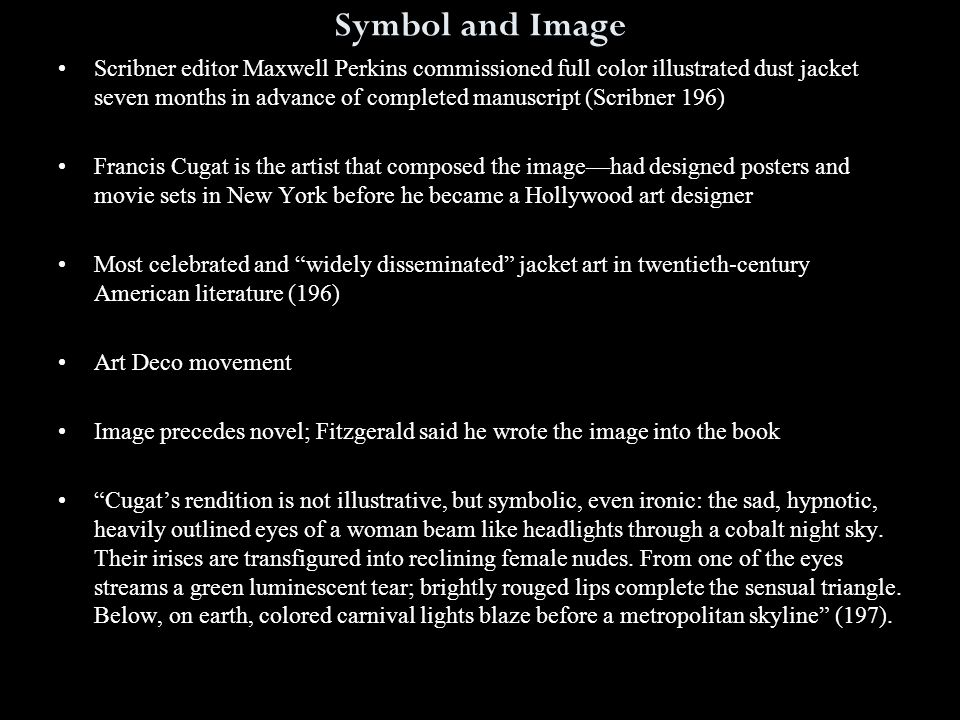 Symbol and Image Scribner editor Maxwell Perkins commissioned full color illustrated dust jacket seven months in advance of completed manuscript (Scri