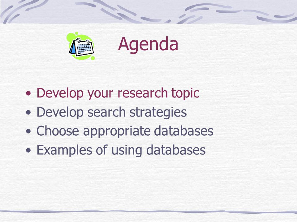 Defining a Topic Choose a topic that interests you In this class, the topic is an invasive plant – Purple Loosestrife Preliminary search by browsing sources, talking to your professors, your group members, etc.
