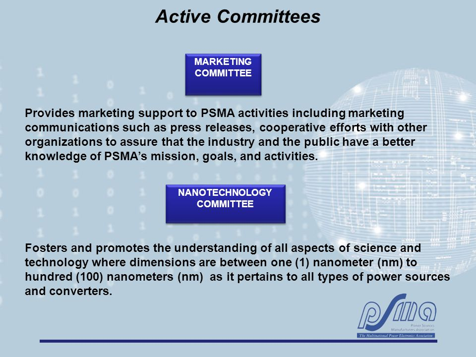 Provides marketing support to PSMA activities including marketing communications such as press releases, cooperative efforts with other organizations to assure that the industry and the public have a better knowledge of PSMA's mission, goals, and activities.