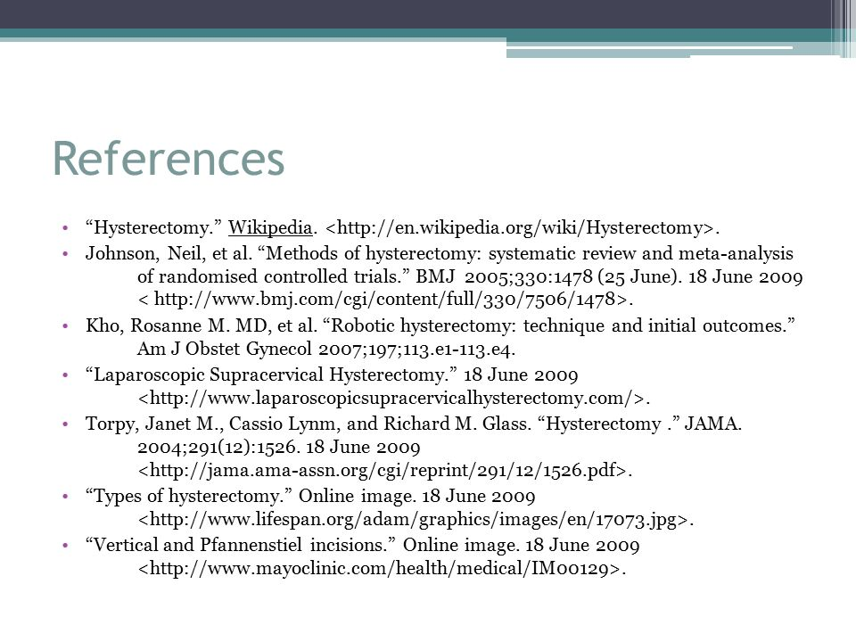 References Hysterectomy. Wikipedia.. Johnson, Neil, et al.
