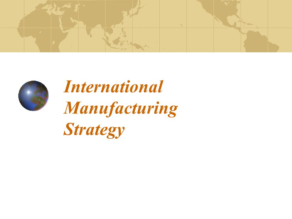 International Manufacturing Strategy
