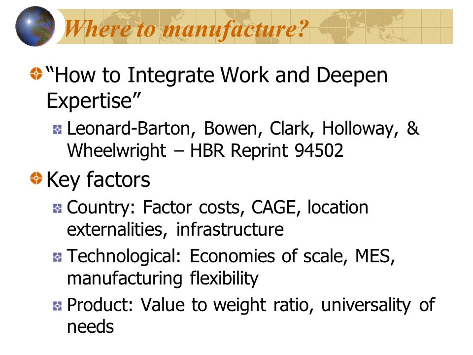 Where to manufacture.