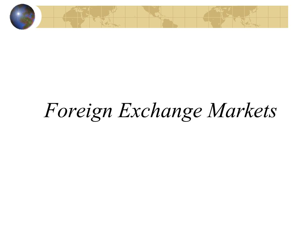Foreign Exchange Markets