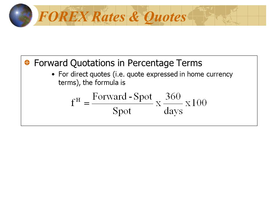 Forward Quotations in Percentage Terms For direct quotes (i.e.