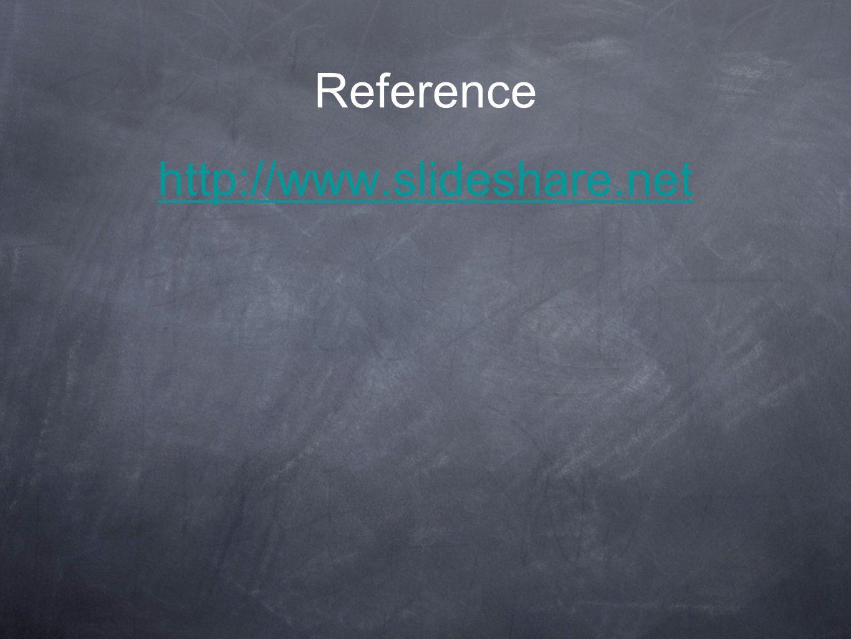Reference http://www.slideshare.net