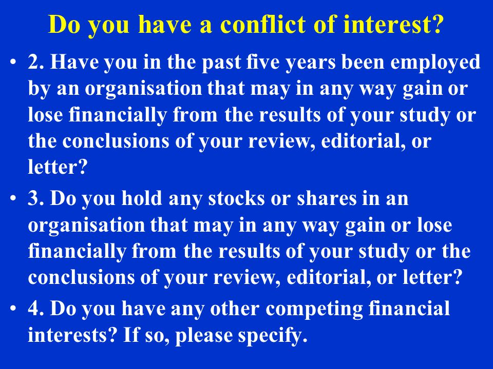 Do you have a conflict of interest. 2.