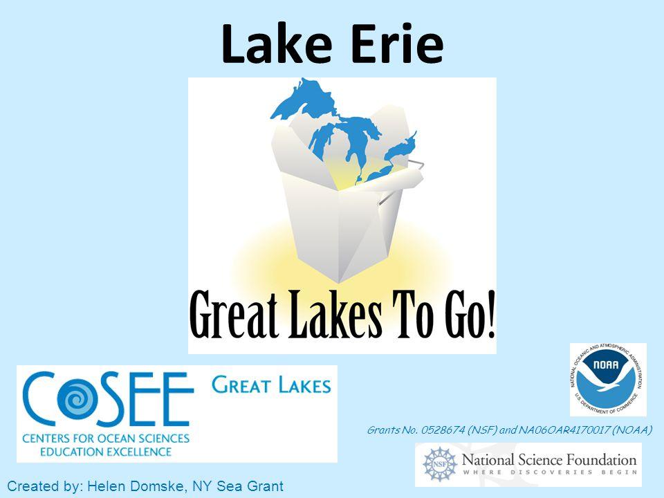 Lake Erie Grants No. 0528674 (NSF) and NA06OAR4170017 (NOAA) Created by: Helen Domske, NY Sea Grant