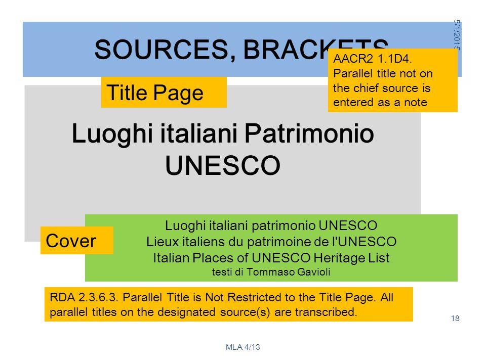 SOURCES, BRACKETS Luoghi italiani Patrimonio UNESCO 5/1/2015 18 Luoghi italiani patrimonio UNESCO Lieux italiens du patrimoine de l UNESCO Italian Places of UNESCO Heritage List testi di Tommaso Gavioli Title Page Cover RDA 2.3.6.3.