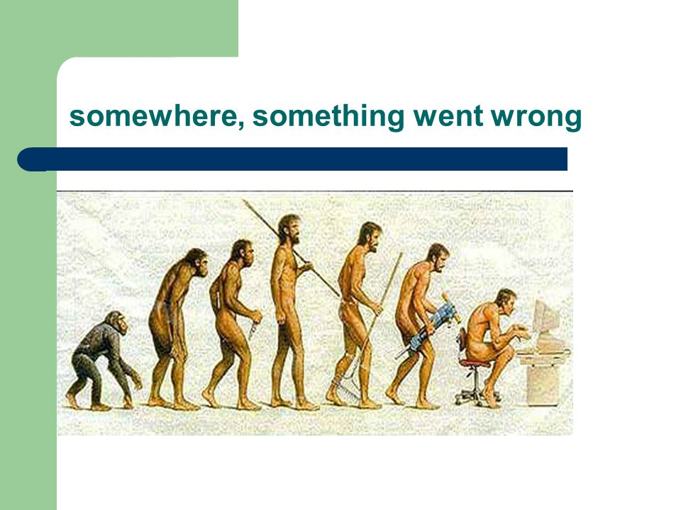 somewhere, something went wrong