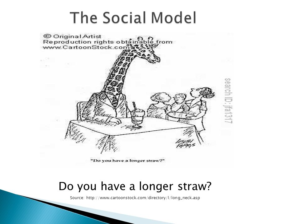 Do you have a longer straw? Source: http://www.cartoonstock.com/directory/l/long_neck.asp