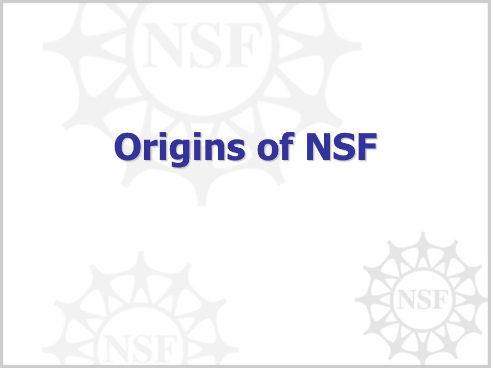 Origins of NSF