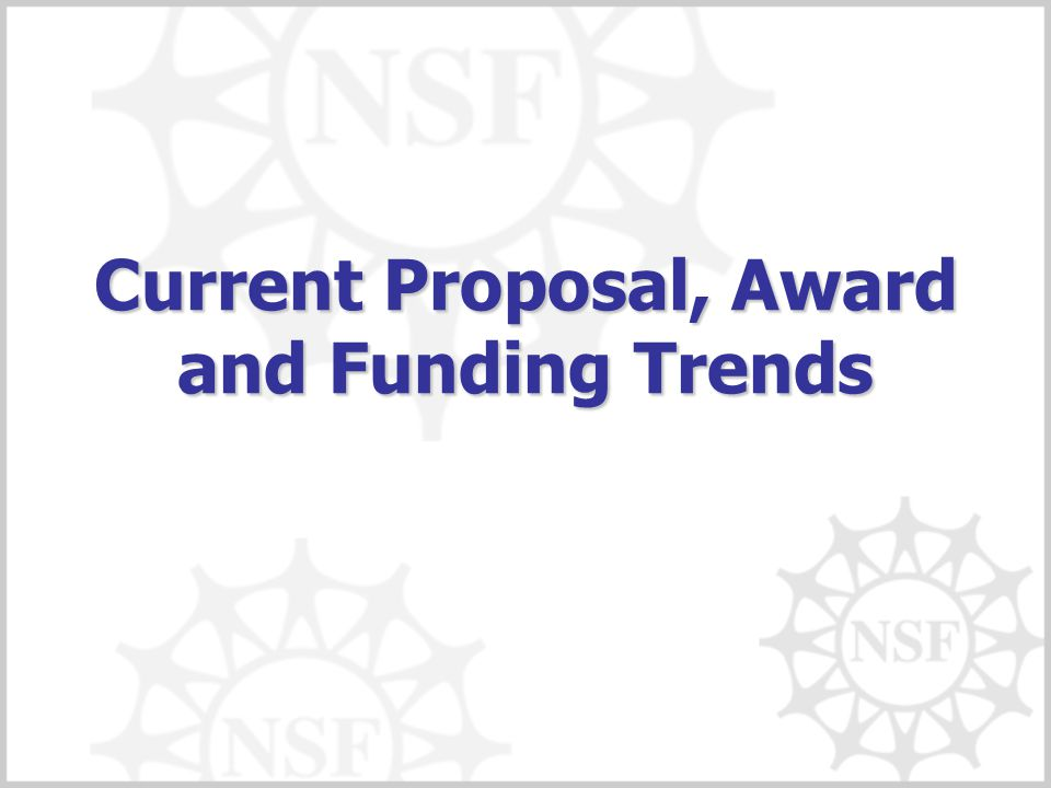 Current Proposal, Award and Funding Trends