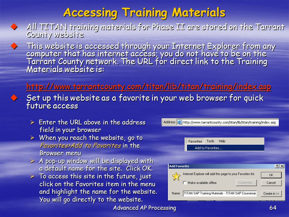 Advanced AP Processing64 Accessing Training Materials  All TITAN training materials for Phase II are stored on the Tarrant County website  This webs