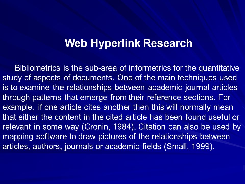 Web Hyperlink Research Bibliometrics is the sub-area of informetrics for the quantitative study of aspects of documents.