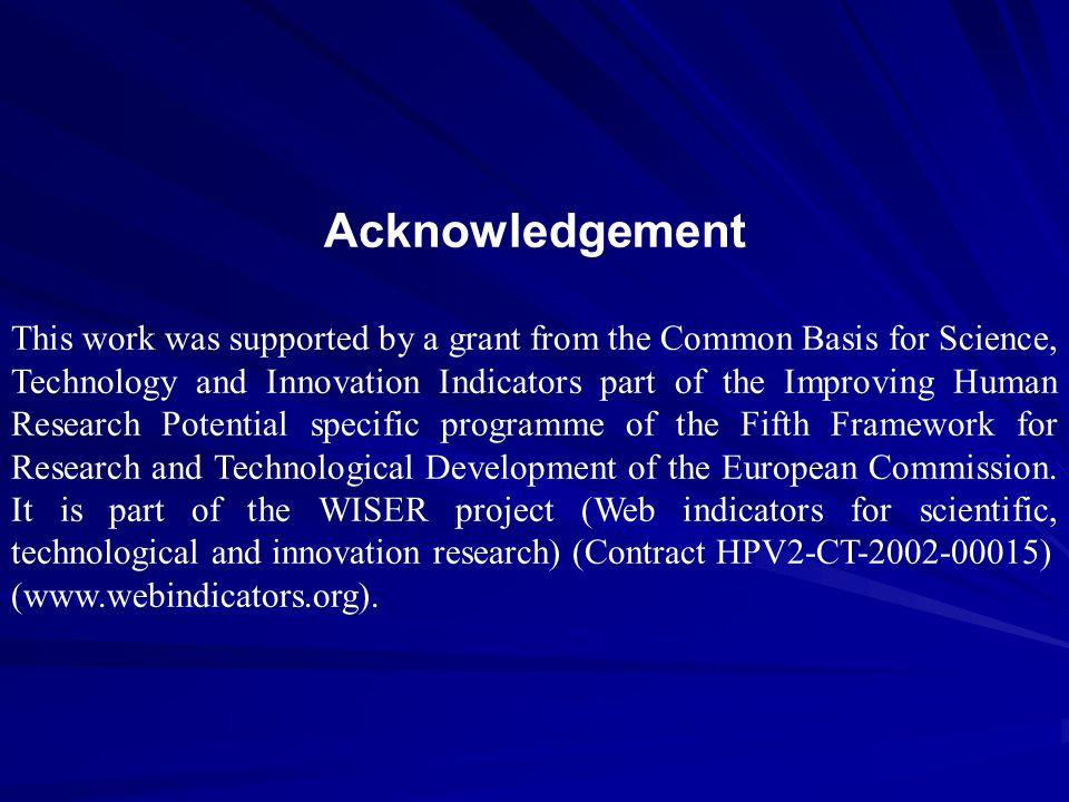 Acknowledgement This work was supported by a grant from the Common Basis for Science, Technology and Innovation Indicators part of the Improving Human Research Potential specific programme of the Fifth Framework for Research and Technological Development of the European Commission.