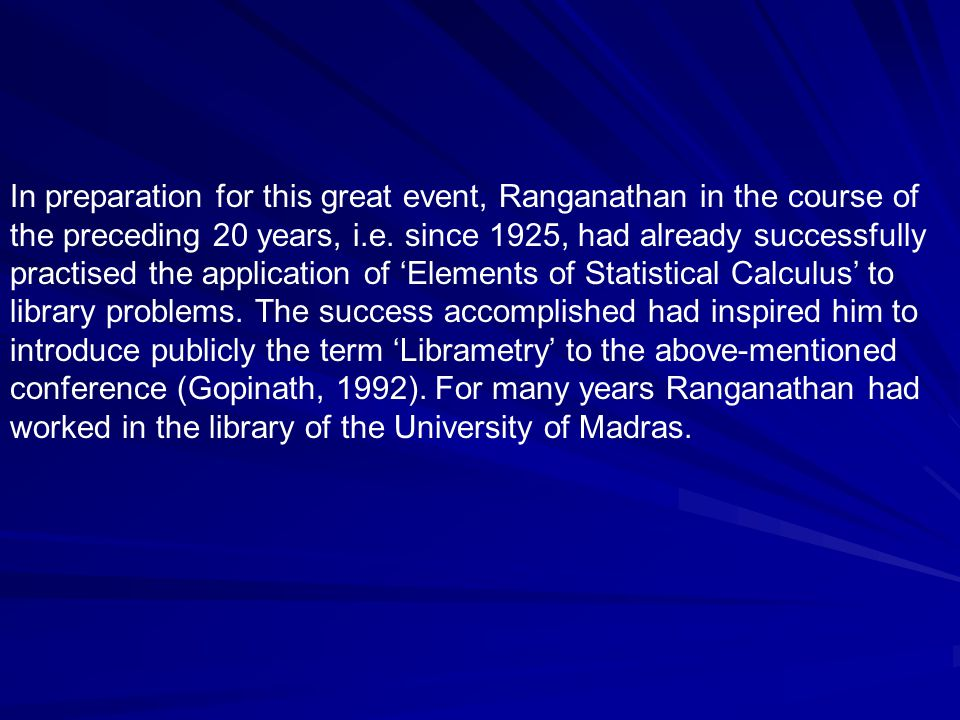In preparation for this great event, Ranganathan in the course of the preceding 20 years, i.e.