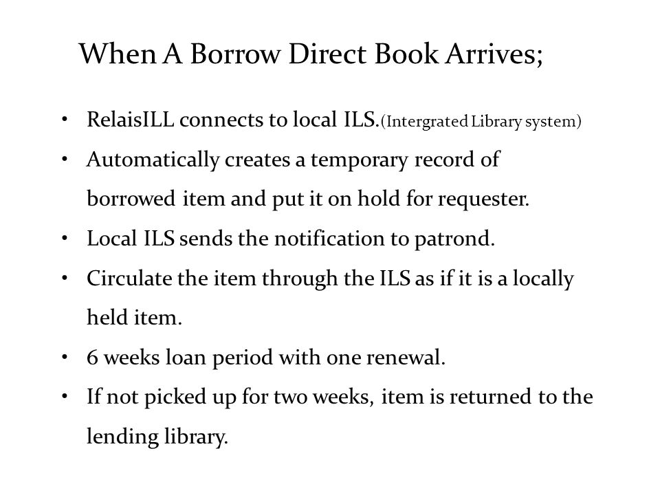 When A Borrow Direct Book Arrives; RelaisILL connects to local ILS.