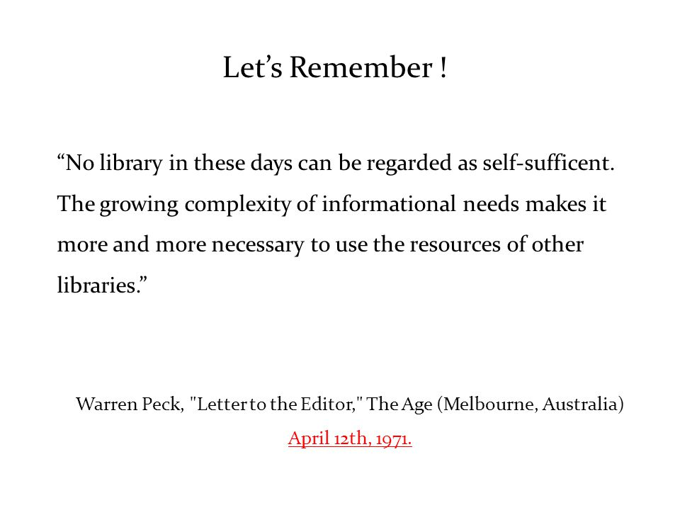 Let's Remember . No library in these days can be regarded as self-sufficent.