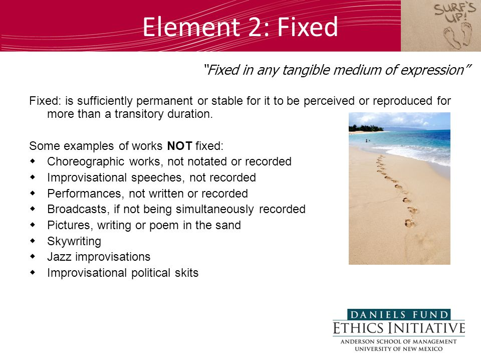 Element 2: Fixed Fixed: is sufficiently permanent or stable for it to be perceived or reproduced for more than a transitory duration.