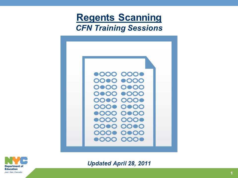1 Regents Scanning CFN Training Sessions Updated April 28, 2011