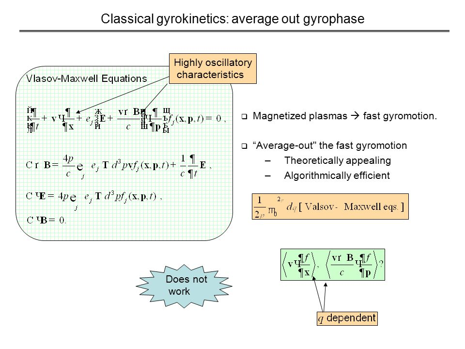 Classical gyrokinetics: average out gyrophase  Magnetized plasmas  fast gyromotion.