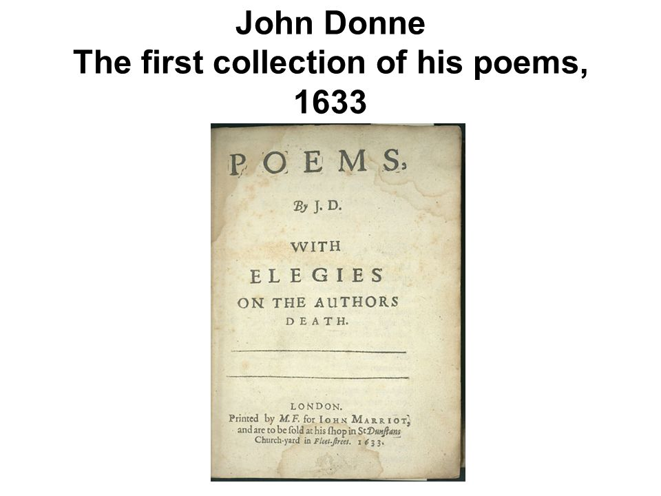 John Donne The first collection of his poems, 1633