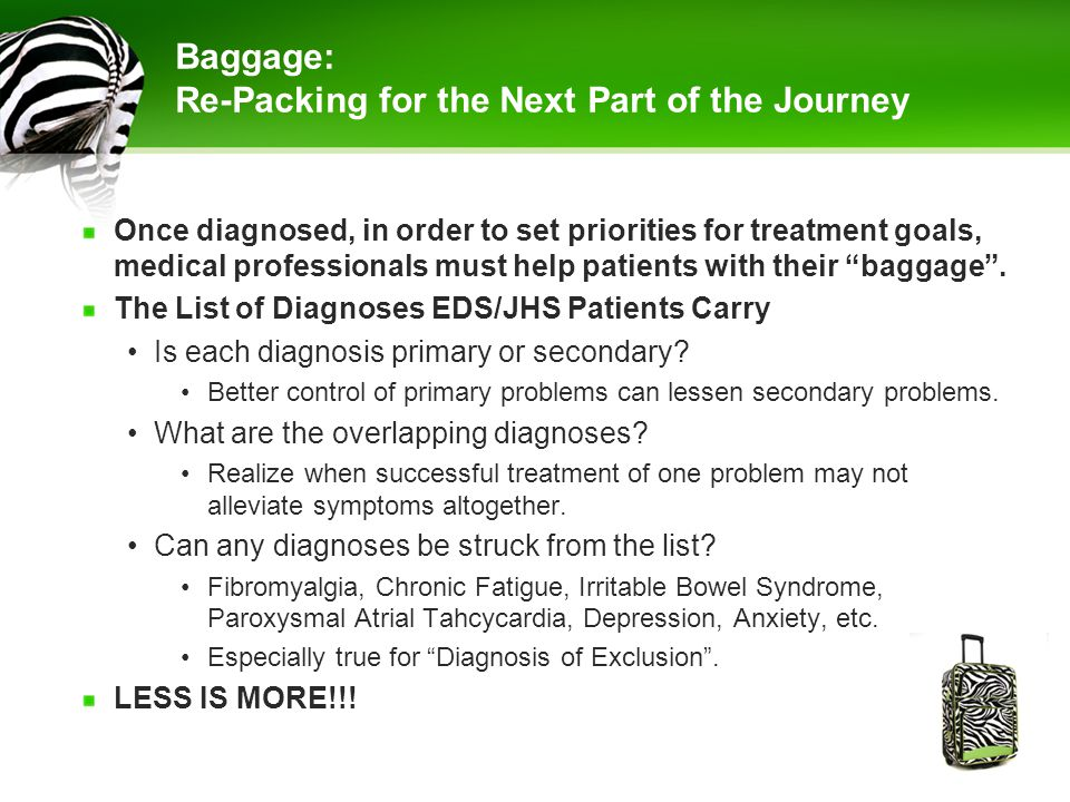 "Once diagnosed, in order to set priorities for treatment goals, medical professionals must help patients with their ""baggage"". The List of Diagnoses E"
