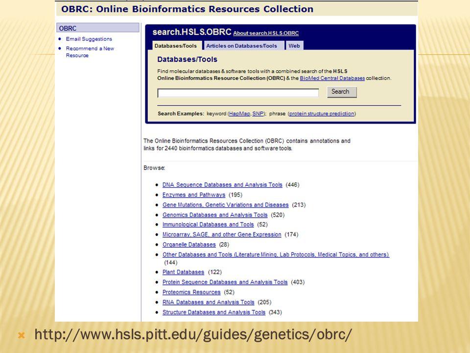  http://www.hsls.pitt.edu/guides/genetics/obrc/