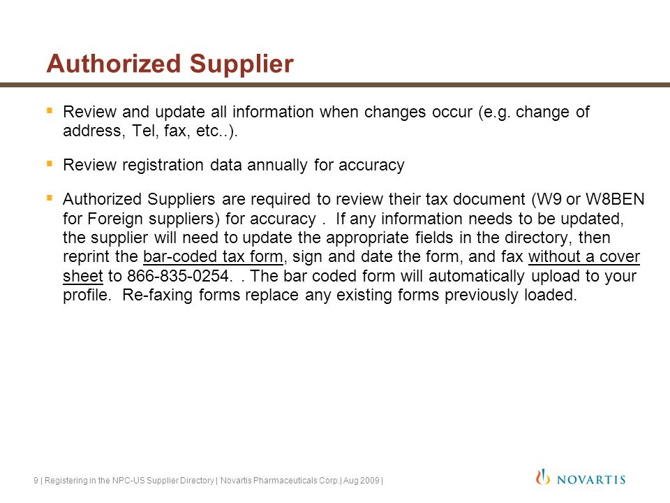 9 | Registering in the NPC-US Supplier Directory | Novartis Pharmaceuticals Corp.| Aug 2009 | Authorized Supplier  Review and update all information when changes occur (e.g.