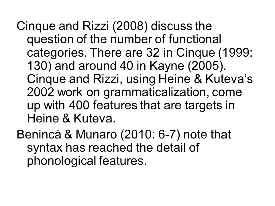 Cinque and Rizzi (2008) discuss the question of the number of functional categories.