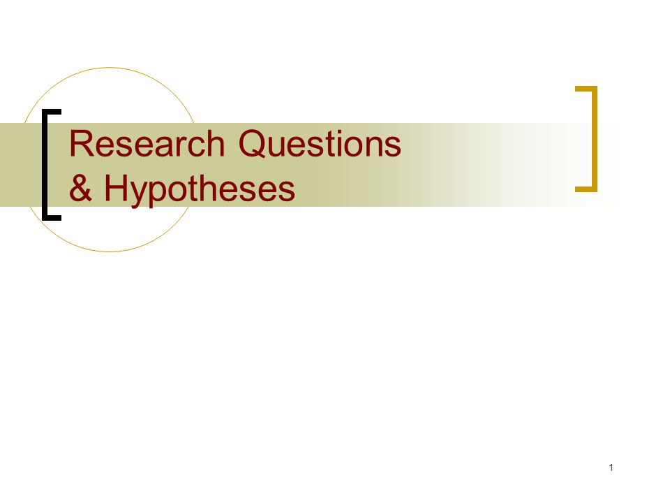 1 Research Questions & Hypotheses