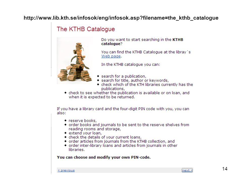 http://www.lib.kth.se/infosok/eng/infosok.asp filename=the_kthb_catalogue 14